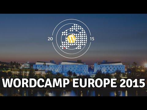 WordCamp Europe 2015 (Seville) - A Video Blog