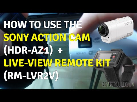How to Use the Sony Action Cam (HDR-AZ1) and Live-View Remote Kit (RM-LVR2V)